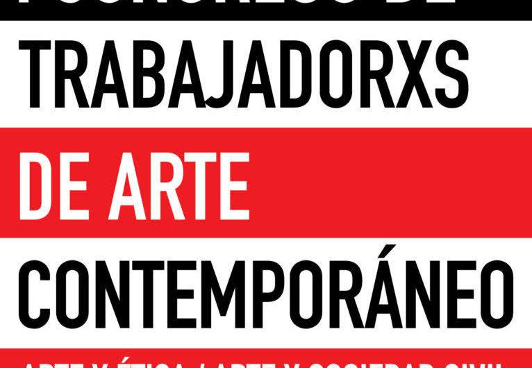 Primer Congreso de Trabajadorxs de Arte Contemporáneo
